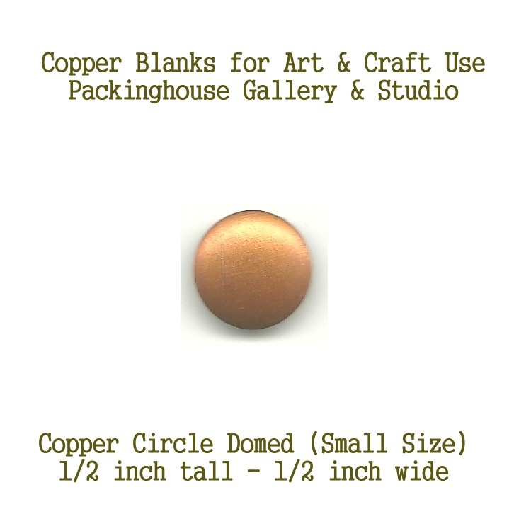 Circle Small Size, (Domed) copper blank metal cut copper for metal working, enameling and jewerly making. leatherworking, engraving