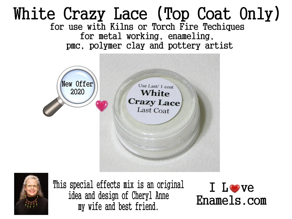 White Crazy Lace Mix (Top Coat ONLY) , Special Effects Enamel by Cheryl Anne, Enamel Mix, for Copper, Gold, Silver, PMC. Enamel, Pottery,  Packinghouse Gallery